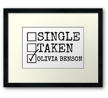 Single, Taken, Olivia Benson Framed Print