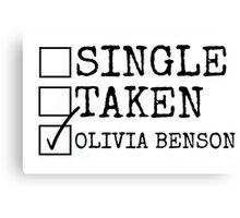 Single, Taken, Olivia Benson Canvas Print