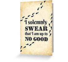 Solemnly Swear Greeting Card