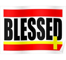 """""""BLESSED"""" Poster"""