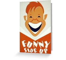 Funny Side Up Greeting Card