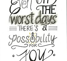 Even on the worst days there's a possibility for joy by clandestinee