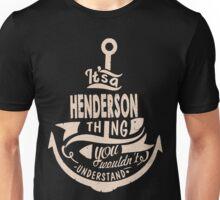 It's a HENDERSON shirt Unisex T-Shirt