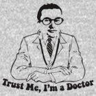 Trust Him, He's a Doctor by Kamran Rastegar