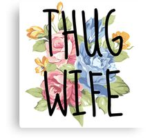 Thug wife one off Canvas Print