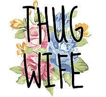 Thug wife one off Photographic Print