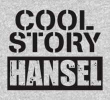 Zoolander … Cool Story Hansel (Black) by OliveB