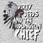 Dirty Deeds And The Dungeon Chief by Kyle Price