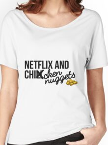 Netflix and Chicken Nuggets Women's Relaxed Fit T-Shirt