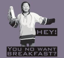Happy Gilmore … Hey! You no want breakfast? by OliveB