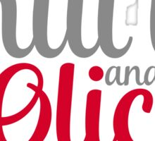 Shut up and Olicity Sticker