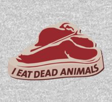 I eat dead animals written on steak by RobertKShaw