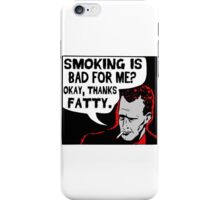 Thanks Fatty! iPhone Case/Skin