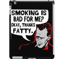 Thanks Fatty! iPad Case/Skin