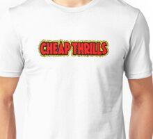 Cheap Thrills Unisex T-Shirt
