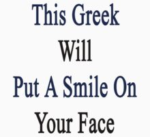 This Greek Will Put A Smile On Your Face  by supernova23