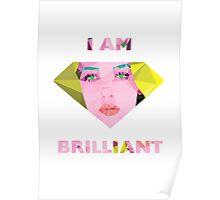 I am brilliant  Poster