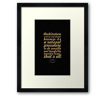 Architecture is not an inspirational... - Harry Scidler Framed Print