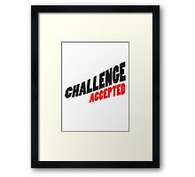 Text Design Challenge Accepted Framed Print