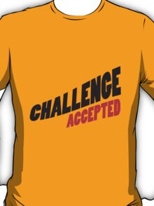 Text Design Challenge Accepted T-Shirt