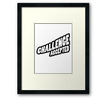 Text Design Challenge Accepted Framed Print
