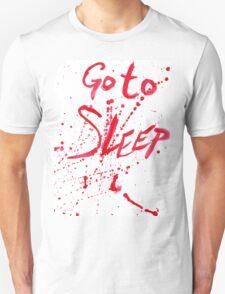 Go To Sleep T-Shirt