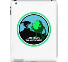 "And He Says, ""The Aristocrats"" iPad Case/Skin"