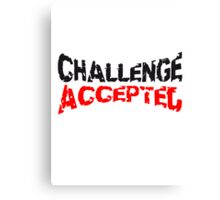 Cooler Stempel Challenge Accepted Canvas Print