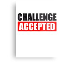 Challenge Accepted Text Logo Metal Print
