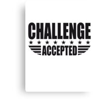Challenge Accepted Sterne Banner Canvas Print