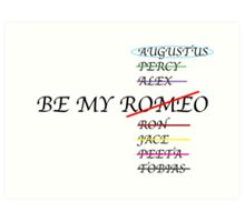 Be my Romeo- NOT I want Augustus Waters  Art Print
