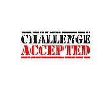 Challenge Accepted Stempel Logo Photographic Print