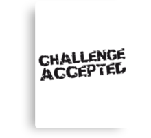 Challenge Accepted Stempel Canvas Print