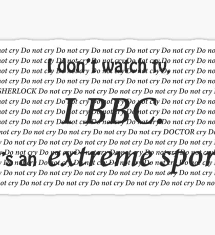 Watching the BBC is an extreme sport Sticker