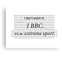 Watching the BBC is an extreme sport Canvas Print