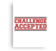 Challenge Accepted Design Canvas Print