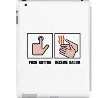 Push Button Receive Bacon iPad Case/Skin