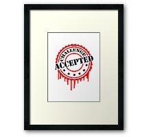 Challenge Accepted Cooler Stempel Framed Print
