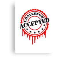 Challenge Accepted Cooler Stempel Canvas Print