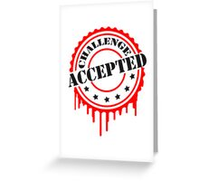 Challenge Accepted Cooler Stempel Greeting Card