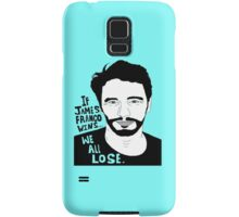 If James Franco Wins... We All Lose. Samsung Galaxy Case/Skin