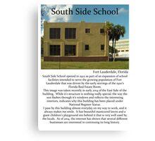 "Fort La Tee Dah ""South Side School"" Canvas Print"