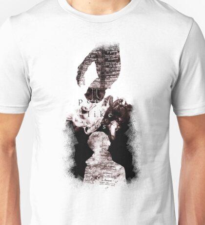 People like us Unisex T-Shirt