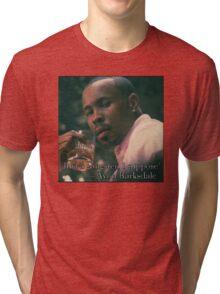 Just a gangster, I suppose Tri-blend T-Shirt