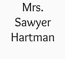 Mrs. Sawyer Hartman Unisex T-Shirt