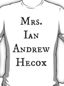 Mrs. Ian Andrew Hecox T-Shirt