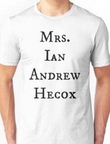 Mrs. Ian Andrew Hecox Unisex T-Shirt