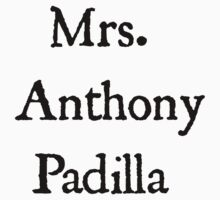Mrs. Anthony Padilla  by BaileyLisa