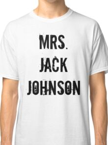Mrs. Jack Johnson Classic T-Shirt