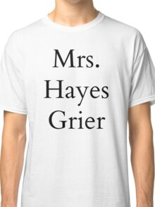 Mrs. Hayes Grier Classic T-Shirt